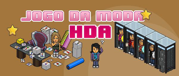 Os participantes do Jogo da Moda HDA 3