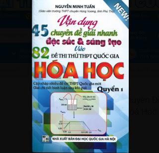 Vận Dụng 45 Chuyên Đề Giải Nhanh Vào 82 Đề Thi Thử THPT Quốc Gia Hoá Học ( Quyển 1) ebook PDF EPUB AWZ3 PRC MOBI