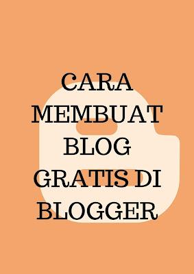 Cara Mudah Membuat Blog gratis di Blogspot Untuk Pemula