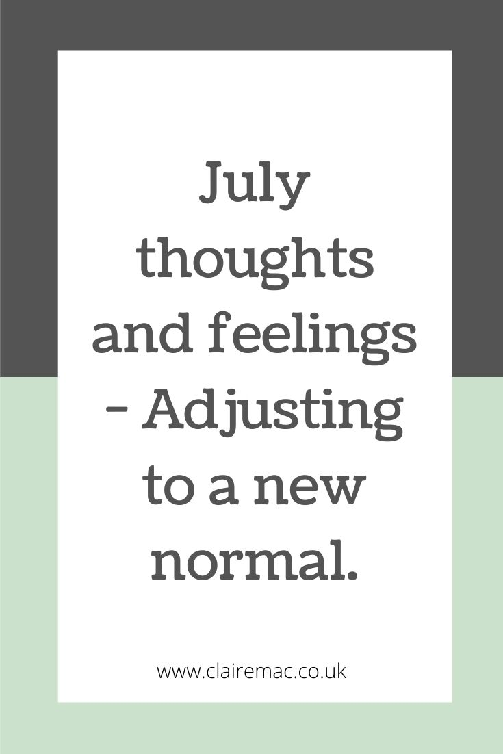 July thoughts and feelings - Adjusting to a new normal - Pinterest graphic.