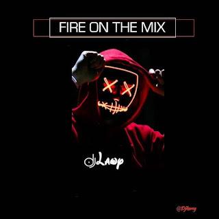 [Mixtape] DJ Lawy – Fire On The Mix
