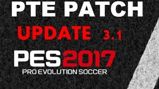 PES 2017: PTE Patch 2017 Update 3.1