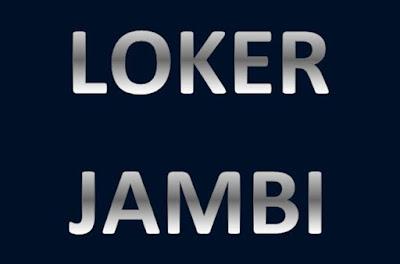 Loker Jambi : Info Lowongan Kerja di Kota Jambi Bulan ini