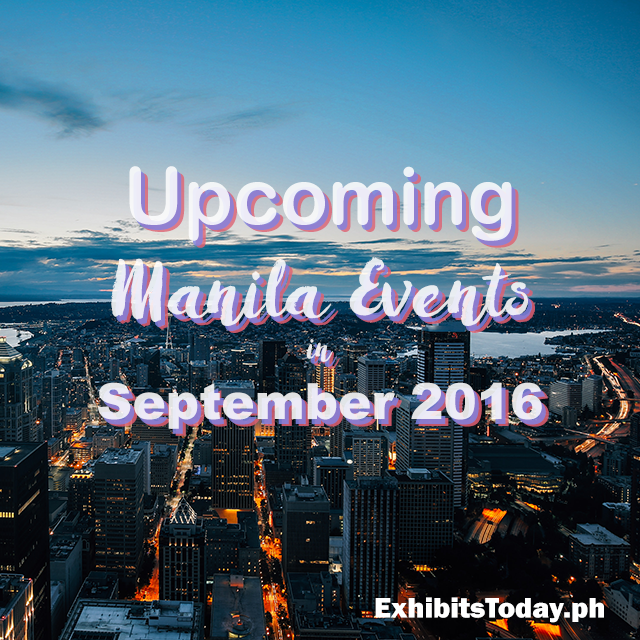 Upcoming Manila Events in September 2016