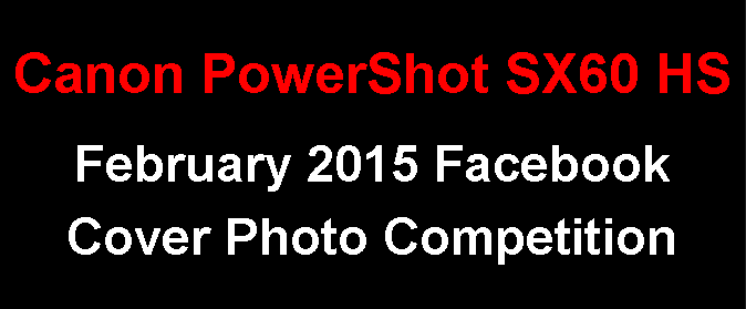 Canon PowerShot SX60 HS Facebook Cover Photo Competition - February 2015 Entries