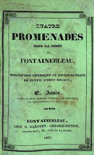 « Quatre promenades dans la forêt de Fontainebleau, ou description physique  et topographique de cette forêt royale. » Étienne Jamin, 1837.