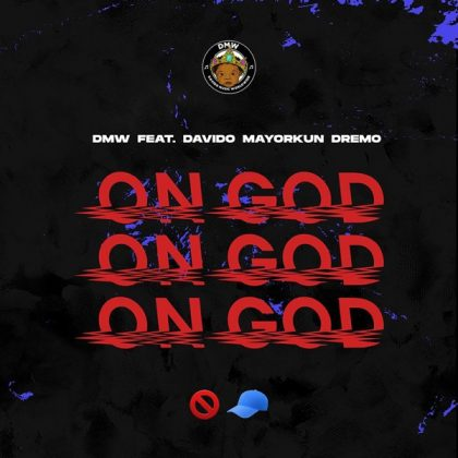 Download Audio | DMW ft. Davido, Mayorkun & Dremo – On God