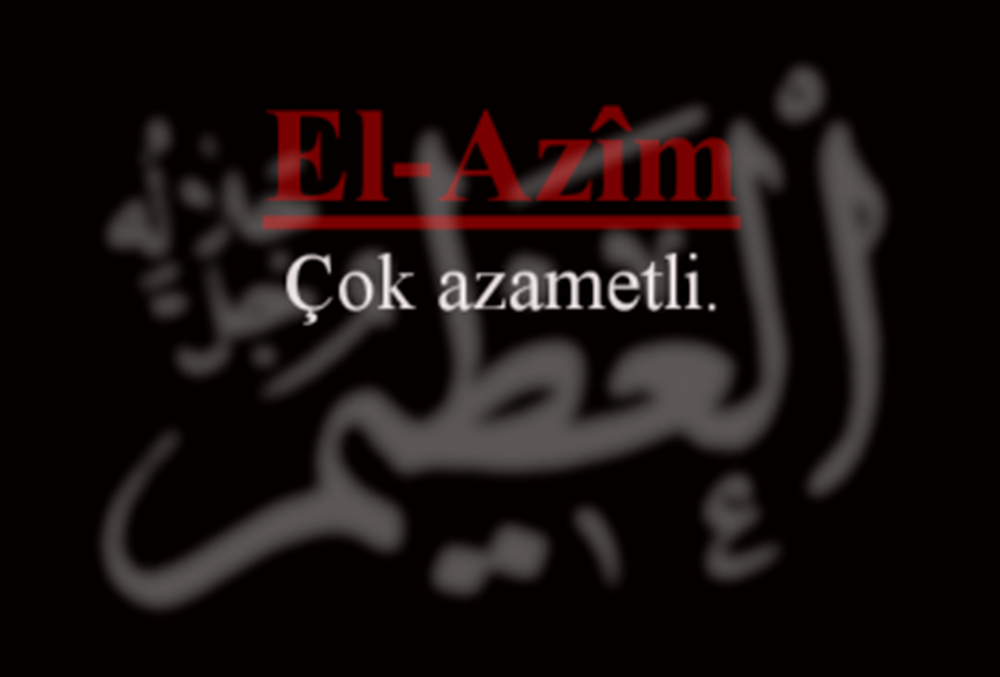 El-Azim Esmasının Zikri, Anlamı, Fazileti ve Duası