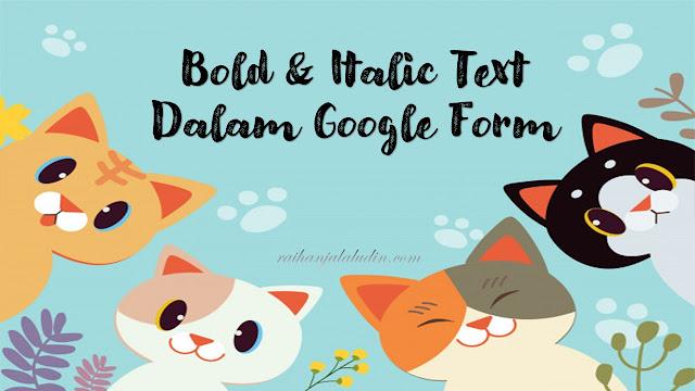 Teks Bold, Italic & Cursive Dalam Google Form & Facebook dll