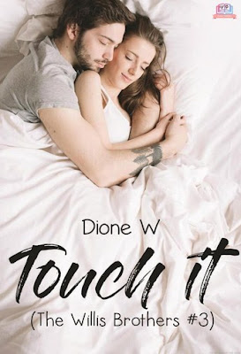 Touch It (The Willis Brothers #3) by Dione W Pdf