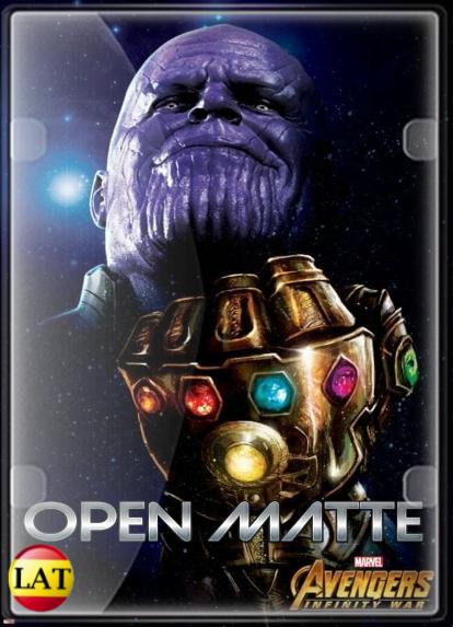 Avengers: Infinity War (2018) Open Matte DVDRIP LATINO