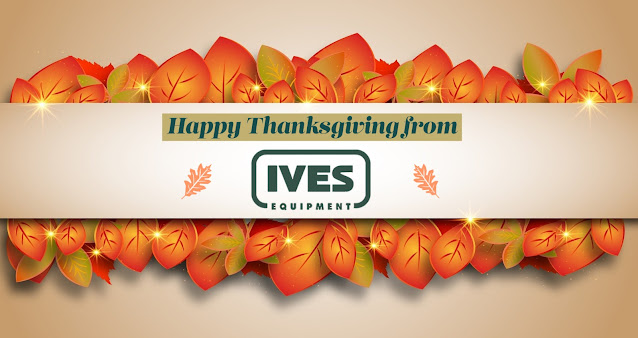 Happy Thanksgiving from Ives Equipment