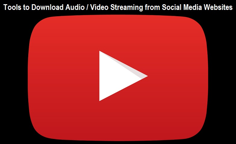 Tools to Download Audio Video Streaming from Social Media Websites