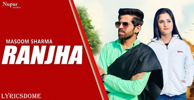 Ranjha Lyrics - Masoom Sharma