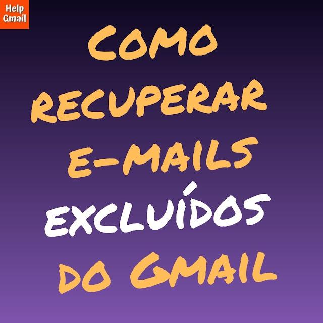 Como recuperar e-mails excluídos do Gmail