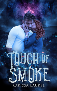 Add 'Touch of Smoke' by Karissa Laurel to Goodreads!