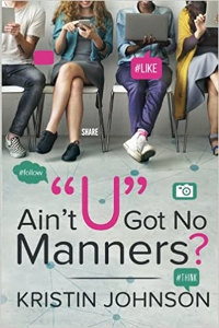 Ain't U Got No Manners? - book promotion by Kristin Johnson