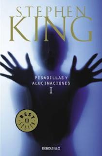 """Reseña: """"Pesadillas y Alucinaciones I y II"""" - Stephen King"""