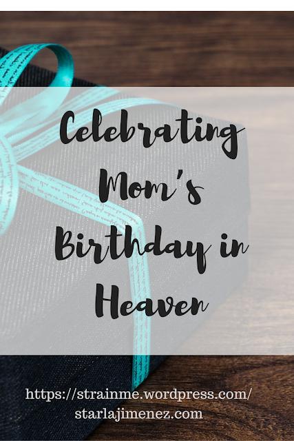 Celebrating Mom's Birthday in Heaven