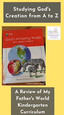text: A Mom's Quest to Teach: Studying God's Creation from A to Z: A Review of My Father's World Kindergarten Curriculum; image of A Mom's Quest to Teach logo; cover of God's Amazing World student book