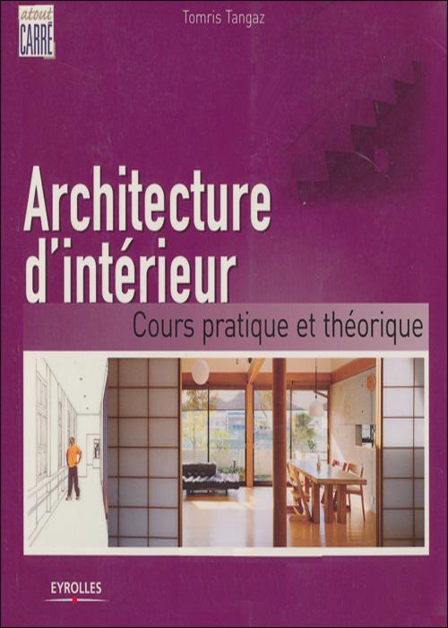 architecture d 39 int rieur cours pratique et th orique g nie civil livres cours genie civil. Black Bedroom Furniture Sets. Home Design Ideas