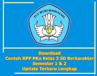 Download Contoh RPP PKn Kelas 3 SD Berkarakter (KTSP) Semester 1 dan Semester 2 Terbaru Lengkap