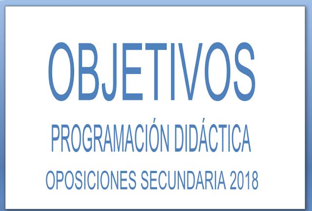objetivos programacion didactica oposiciones secundaria 2018 lomce