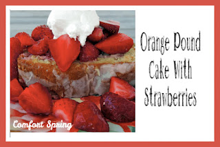 Orange Pound Cake with Strawberries, One of my favorites this week at Encouraging Hearts and Home, link-up your creations, right here at Scratch Made Food! & DIY Homemade Household!