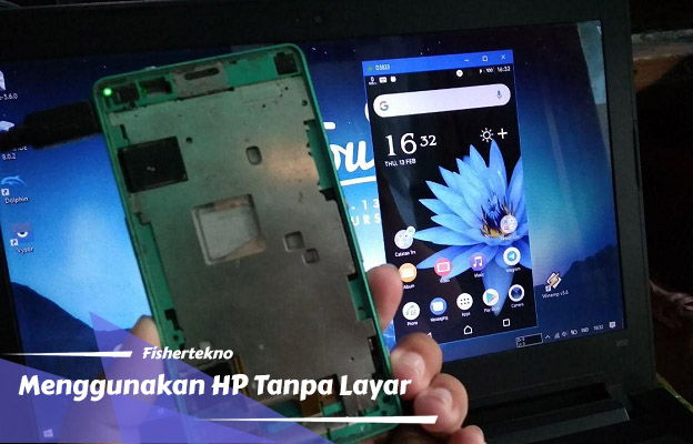 Cara Menggunakan HP Android Tanpa Layar Lewat PC