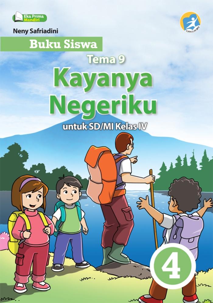Buku Siswa Tema 9 Kayanya Negeriku 4 untuk SD/MI Kelas IV Kurikulum 2013