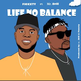 MUSIC: Floxxty Ft Mr Drill – Life No Balance   @floxxty