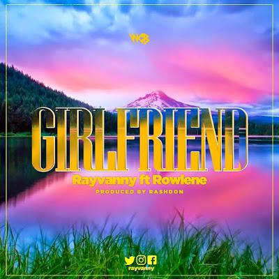 AUDIO   Rayvanny Ft Rowlene - Girlfriend    Mp3 Download