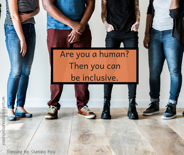 Are you a human? Then you can be inclusive. Removing the Stumbling Block
