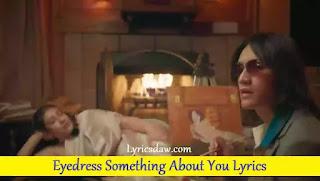 Eyedress Something About You Lyrics