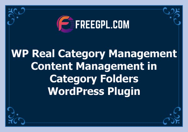 WordPress Real Category Management : Content Management in Category Folders Free Download