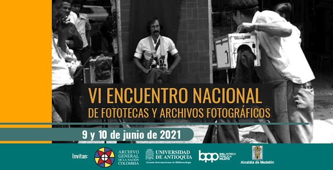 VI Encuentro de Fototecas y Archivos Fotográficos