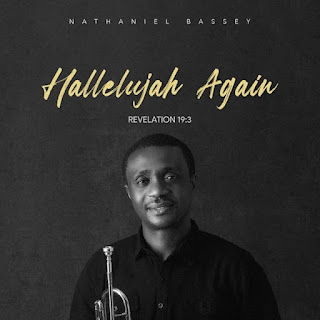 DOWNLOAD ALBUM: Nathaniel Bassey - Hallelujah Again