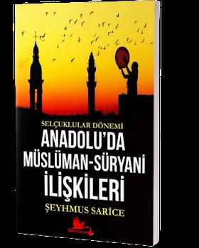 MÜSLÜMAN-SÜRYANİ İLİŞKİLERİ / ŞEYHMUS SARİCE