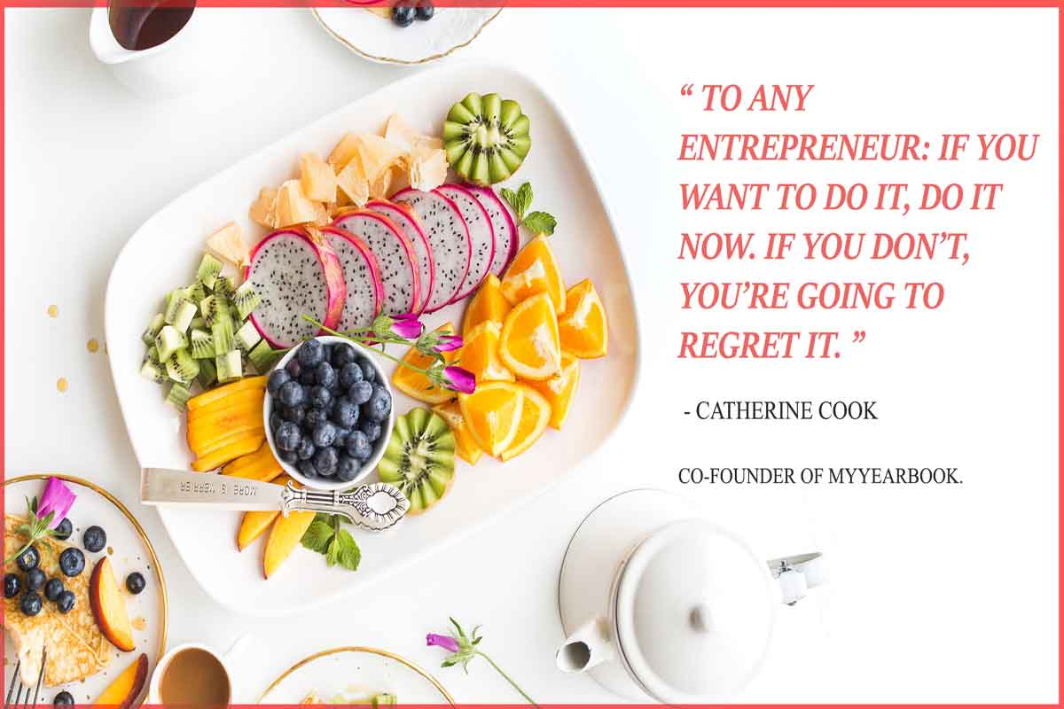 """To any entrepreneur: if you want to do it, do it now. If you don't, you're going to regret it."" - Catherine Cook Quote"