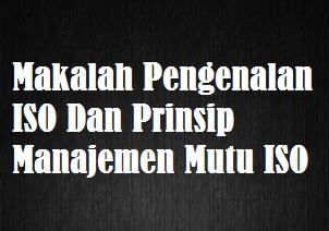Makalah Pengenalan ISO Dan Prinsip Manajemen Mutu ISO
