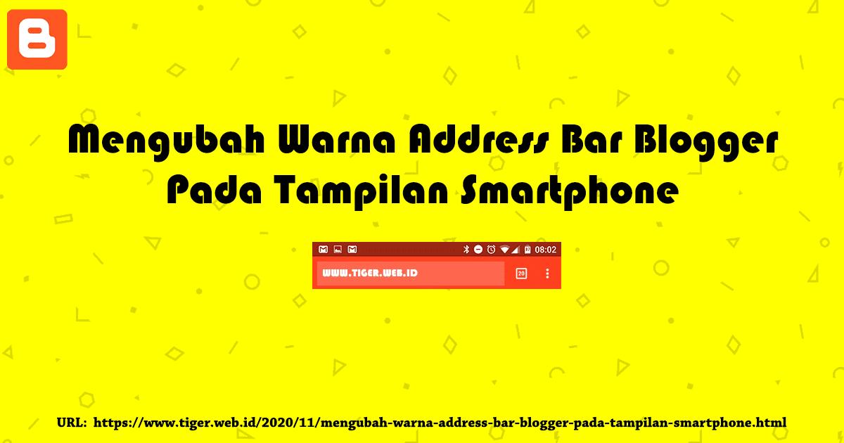 Mengubah Warna Address Bar Blogger Pada Tampilan Smartphone