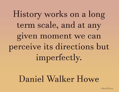 """History works on a long term scale, and at any given moment we can perceive its directions but imperfectly."""