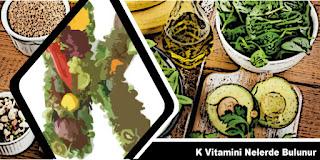 K Vitamini Nelerde Bulunur