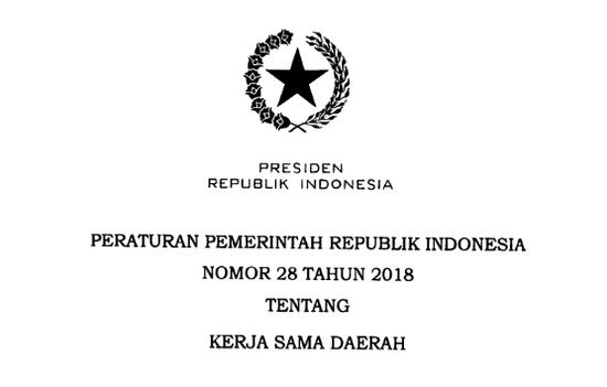 PP (Peraturan Pemerintah) Nomor 28 Tahun 2018 Tentang Kerjasama Daerah