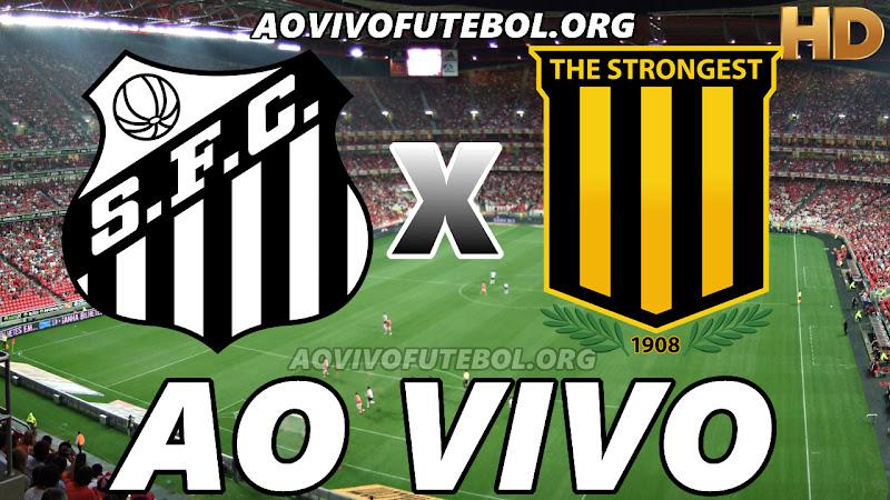 Assistir Santos vs The Strongest Ao Vivo HD