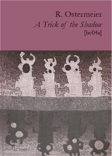 Wyrd Britain reviews 'A Trick of the Shadow' by R. Ostermeier from Broodcomb Press.