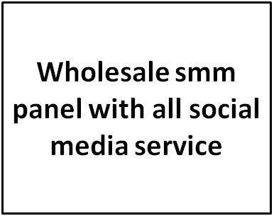 wholesale smm panel