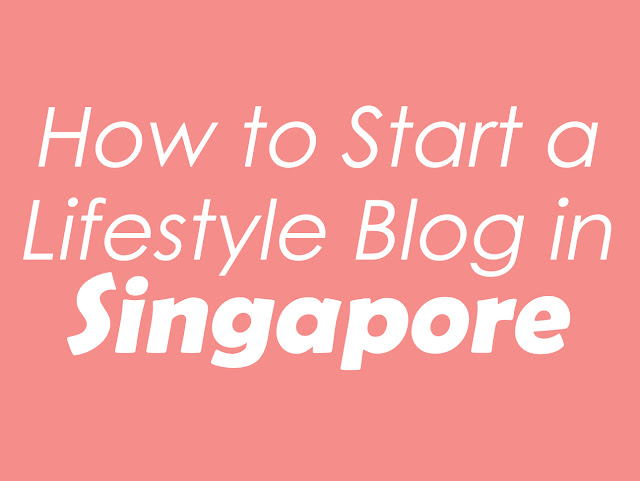 How to Start a Lifestyle Blog in Singapore