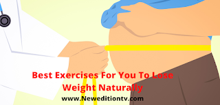 https://www.neweditiontv.com/2021/09/best-exercises-for-you-to-lose-weight.html
