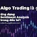 Algo Trading là gì? Ứng dụng Algo Trading trong phân tích tâm lí thị trường
